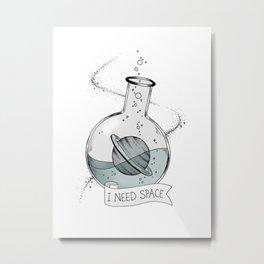 I Need Space Metal Print
