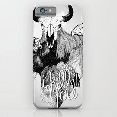 I Kill You iPhone 6s Slim Case