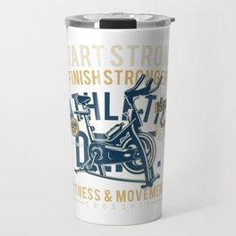 Start Strong Finish Stronger Travel Mug