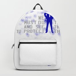 We must do and see to protect Backpack