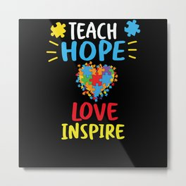 Teach Hope Love Inspire Autism Heart Colors Gift Metal Print