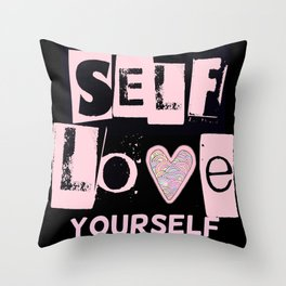Love Your Self in Pink Throw Pillow