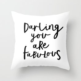 Darling You Are Fabulous black-white gift for girlfriend home wall decor bedroom Throw Pillow