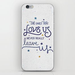 Never leave us iPhone Skin