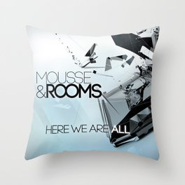 Mousse & Rooms - Here we are all Throw Pillow