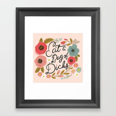 Pretty Swe*ry: Eat a Bag of D*cks Framed Art Print