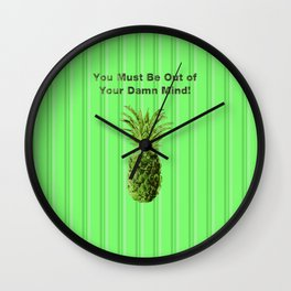 You Must be Out of your Damn Mind! Wall Clock