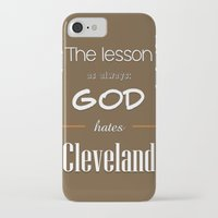 lebron iPhone & iPod Cases featuring God Hates Cleveland by thebuccanear