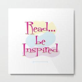 Read..be Inspired Metal Print