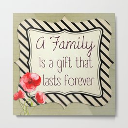 The Gift of Family Metal Print