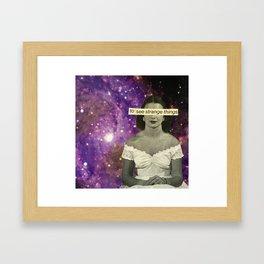 To See Strange Things Framed Art Print