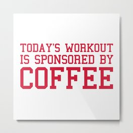 Today's Workout Gym Quote Metal Print