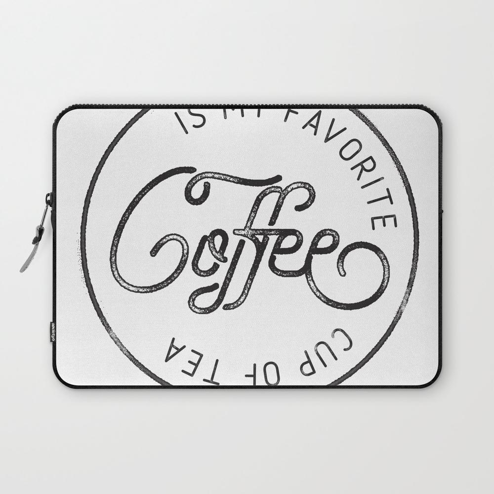Coffee Is My Favorite Cup Of Tea Laptop Sleeve LSV7888644