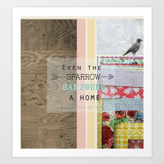 """ Even the sparrow has found a home"" Art Print"