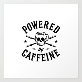 Powered By Caffeine Art Print