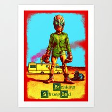 BREAKING STRONG BAD Art Print