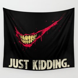 Just Kidding. Wall Tapestry