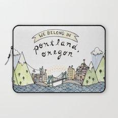We Belong in Portland Laptop Sleeve