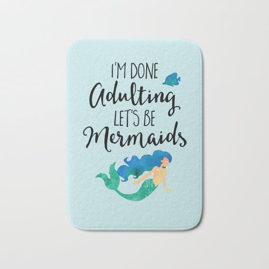 Done Adulting Mermaids Funny Quote Bath Mat