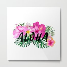 ALOHA - Tropical Flowers, Palm Leaves and Typography Metal Print