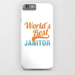 Worlds Best Janitor Cleaning Service Cleaners Gift iPhone Case