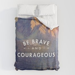 Be Brave and Courageous Duvet Cover