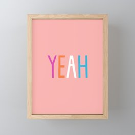 Yeah Framed Mini Art Print