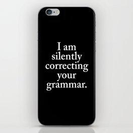 I am silently correcting your grammar (Black & White) iPhone Skin