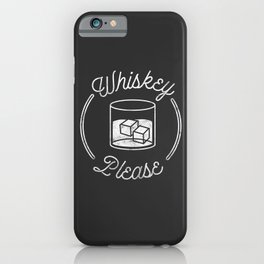 Whiskey Please 2 iPhone Case