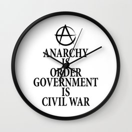 Anarchy quote Wall Clock