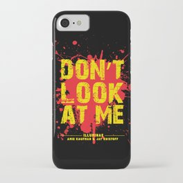 Don't Look At Me - Quote from Illuminae by Jay Kristoff and Amie Kaufman iPhone Case