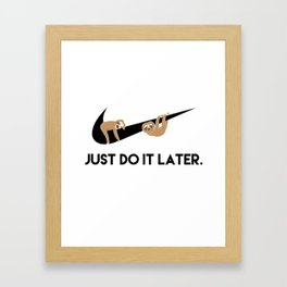 Just Do It Later Sloths Framed Art Print