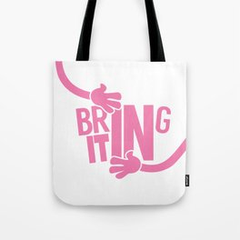 Bring It In Tote Bag