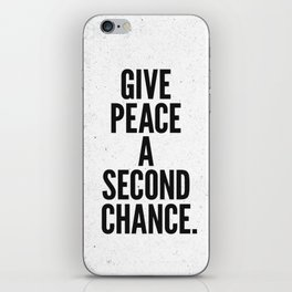 Give Peace a Second Chance. iPhone Skin