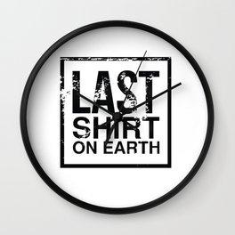 Last Shirt of Earth Funny Graphic T-shirt Wall Clock
