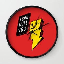 I can kill you! Wall Clock