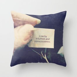 Live by Intuition and Consciousness Throw Pillow