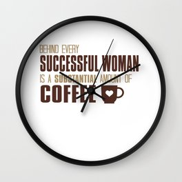 Behind Every Successful Woman Wall Clock