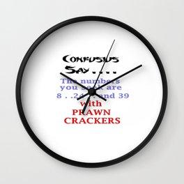 Confusius say...... Prawn Crackers Wall Clock
