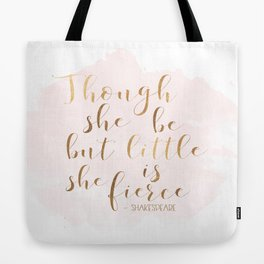Though She Be But Little She Is Fierce,Shakespeare Print,Fierce Quote,Girls Room Decor,Nursery Girls Tote Bag