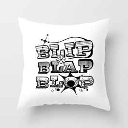 Blip Blap Blop  Throw Pillow