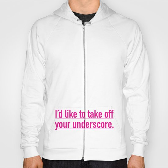 Score with the underscore. Hoody