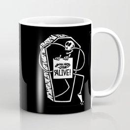 You Are Still Alive Coffee Mug