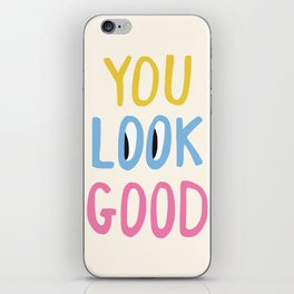 You Look Good iPhone Skin