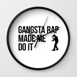 Gangsta Rap Made Me Do It Wall Clock