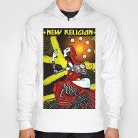 religion Hoodies featuring new religion by amanda balboa