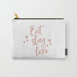 Eat slay love - rose gold quote Carry-All Pouch