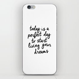 Today is a Perfect Day to Start Living Your Dreams black and white typography poster home decor wall iPhone Skin