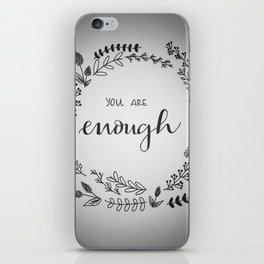 you are enough iPhone Skin
