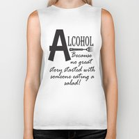 alcohol Biker Tanks featuring ALCOHOL...because by Andrea Jean Clausen - andreajeanco